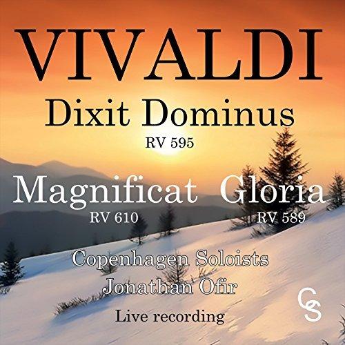 Vivaldi: Dixit Dominus, Magnificat, Gloria